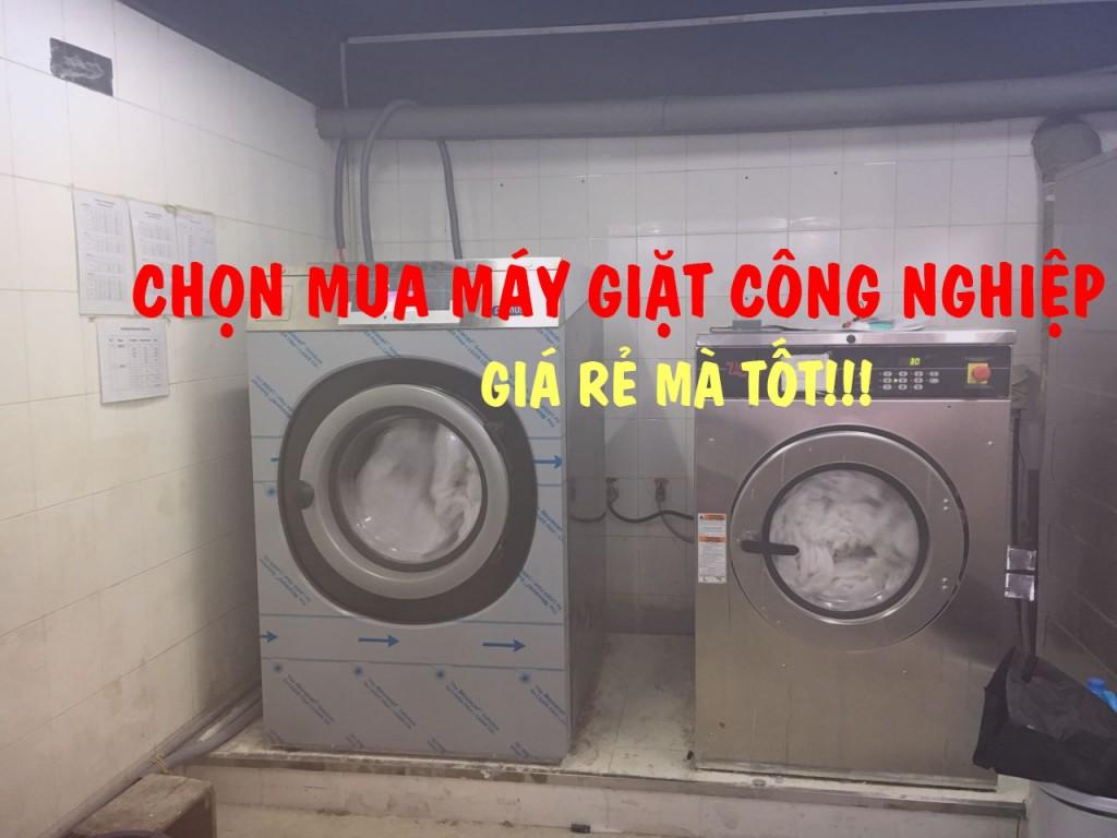 chọn mua máy giặt công nghiệp giá rẻ mà tốt