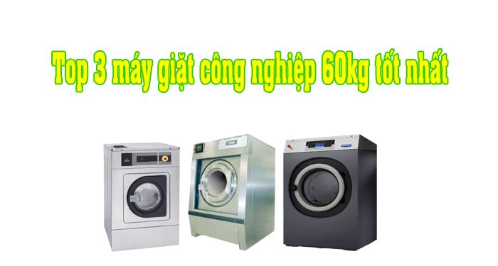 Top 3 máy giặt công nghiệp 60kg được đánh giá với chất lượng tốt nhất