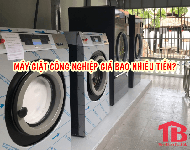 [ LƯU Ý ] Máy giặt công nghiệp bao nhiêu tiền?