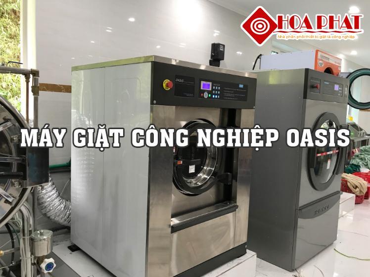 Máy giặt công nghiệp OASIS – Sự lựa chọn tốt nhất của bạn về thiết bị giặt