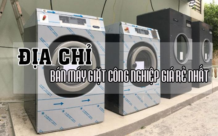 bán máy giặt công nghiệp giá rẻ